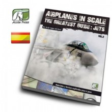 AIRPLANES IN SCALE - GUIA MAXIMA VOL-2 JETS